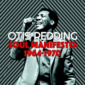 otis-redding-soul-manifesto-1964-1970